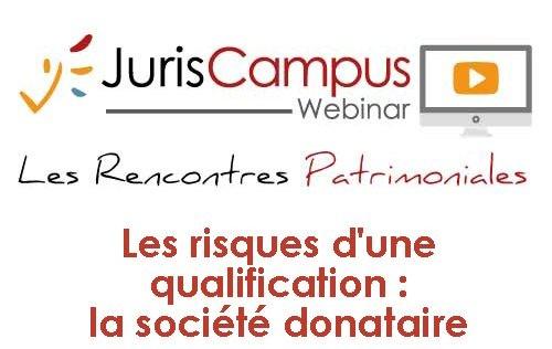 """Les Rencontres Patrimoniales """"Les risques d'une qualification : la société donataire"""""""